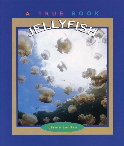 9780516206769: Jellyfish (True Books: Animals)