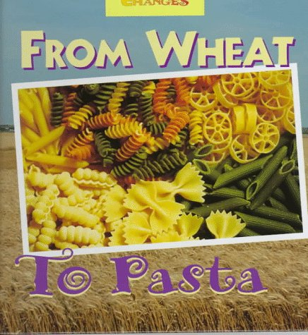 9780516207094: From Wheat to Pasta: A Photo Essay (Changes)