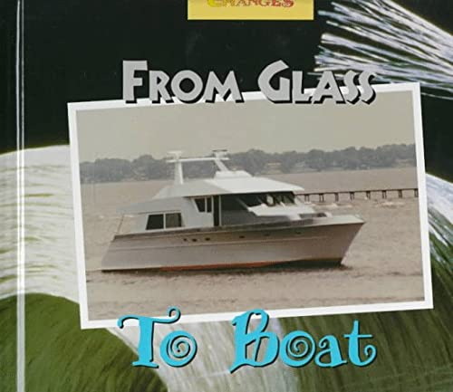 9780516207360: From Glass to Boat: A Photo Essay (Changes)