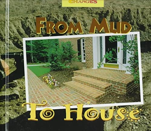 9780516207377: From Mud to House: A Photo Essay (Changes)