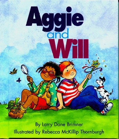 Aggie and Will (Rookie Readers: Level B): Larry Dane Brimner