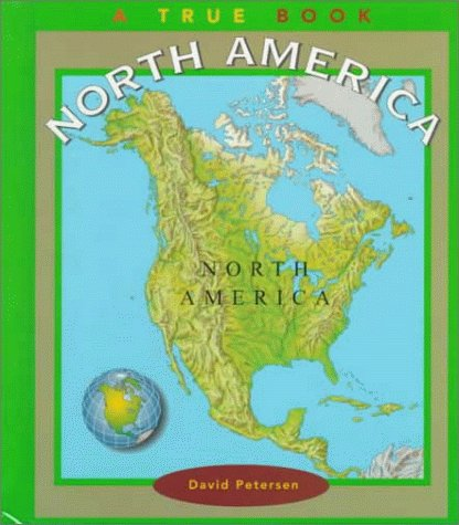 North America (True Books: Continents) (0516207687) by Petersen, David