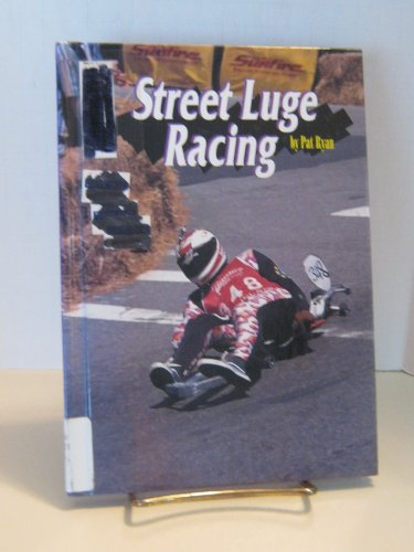 9780516209104: Street Luge Racing (Extreme Sports Series)