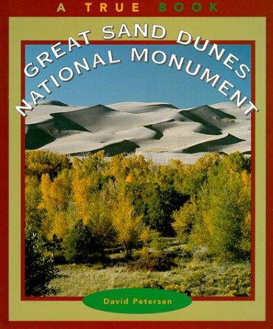 9780516209432: Great Sand Dunes National Monument (True Books: National Parks)