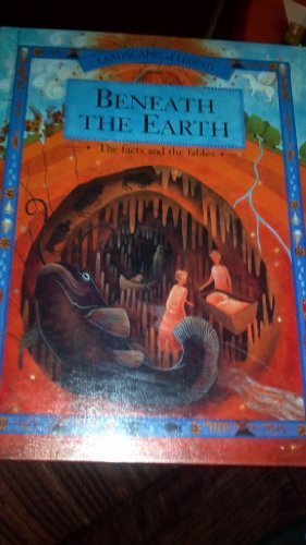 9780516209548: Beneath the Earth: The Facts and the Fables (Landscapes of Legend)