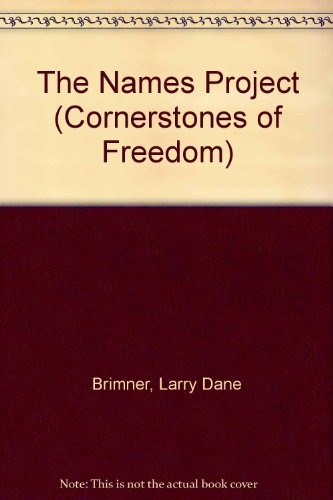 9780516209999: The Names Project (Cornerstones of Freedom Second Series)