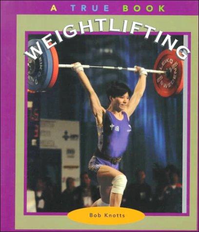 9780516210674: Weightlifting (True Books: Sports)
