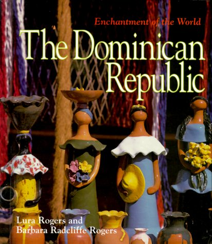 9780516211251: The Dominican Republic (Enchantment of the World Second Series)