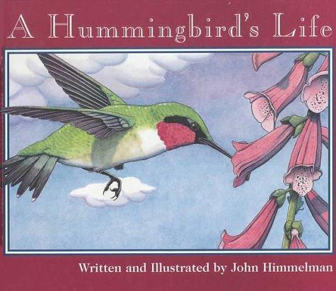 A Hummingbird's Life (Nature Upclose): John Himmelman
