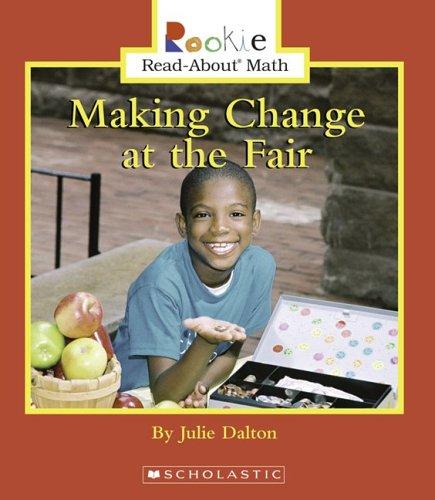 Making Change at the Fair (Rookie Read-about Math): Julie Dalton