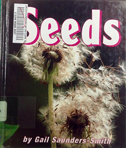 Seeds (Growing Flowers): Gail Saunders-Smith