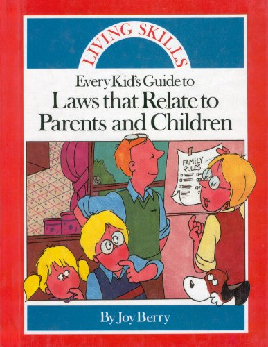 9780516214115: Every Kid's Guide to Laws That Relate to Parents and Children (Living Skills (Childrens Press Paperback))