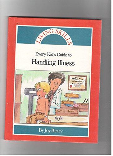 Every Kid's Guide to Handling Illness (Living: Joy Wilt Berry