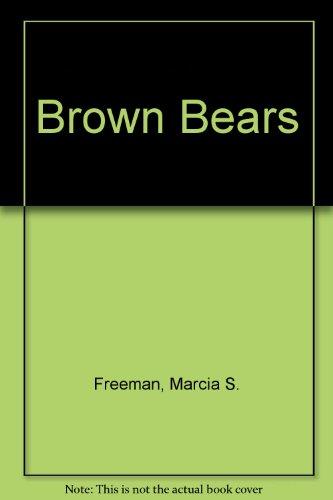 Brown Bears: Freeman, Marcia S.