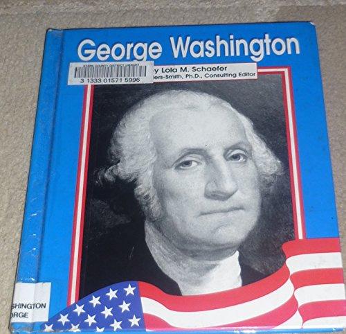 George Washington (Famous Americans): Schaefer, Lola M.