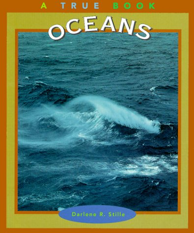 Oceans (True Books: Ecosystems) (0516215108) by Darlene R. Stille