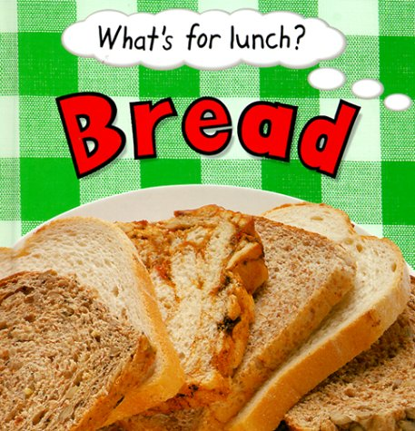 9780516215464: Bread (What's for Lunch)
