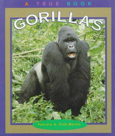 Gorillas (True Books: Animals): Patricia A. Fink Martin