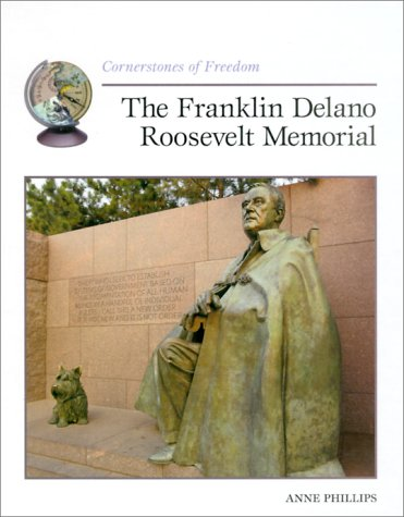 9780516215983: The Franklin Delano Roosevelt Memorial (Cornerstones of Freedom Second Series)
