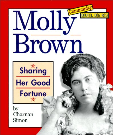 9780516216065: Molly Brown: Sharing Her Good Fortune (Community Builders)