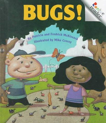 Bugs! (Rookie Readers: Level B): McKissack, Patricia C.; McKissack, Pat