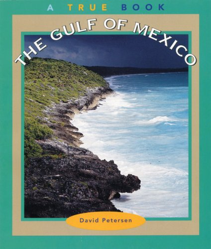 9780516216652: The Gulf of Mexico (True Books: Geography: Bodies of Water)