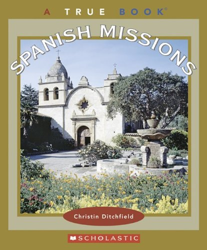 9780516217468: Spanish Missions (True Books)