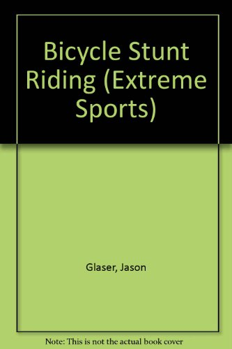 9780516217796: Bicycle Stunt Riding (Extreme Sports)