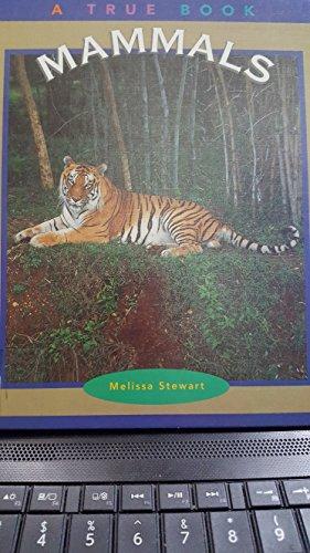 Mammals (True Books: Animals): Stewart, Melissa