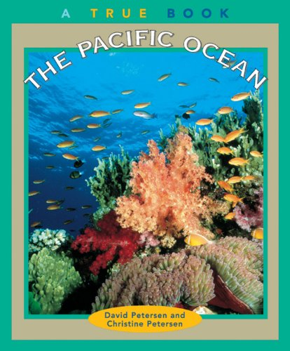 The Pacific Ocean (True Books: Geography: Great Lakes) (0516220438) by Petersen, David; Petersen, Christine