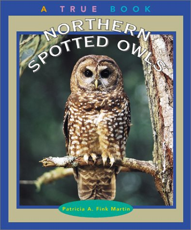 9780516221649: Northern Spotted Owls (True Books: Animals)