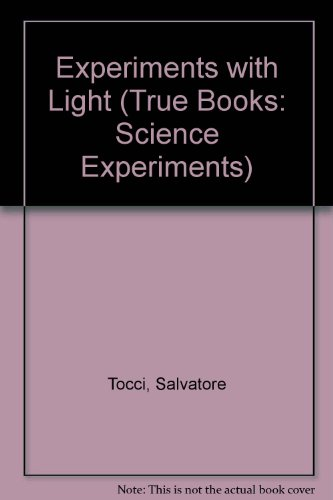 9780516222509: Experiments With Light (True Books: Science Experiments)