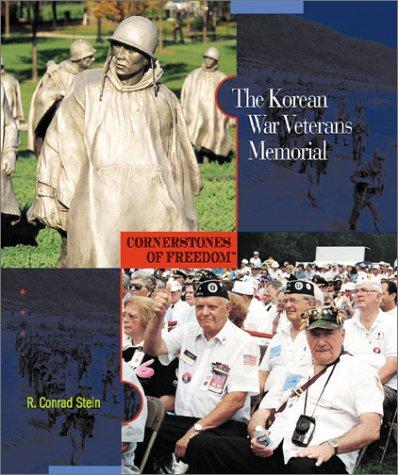 9780516222608: The Korean War Veterans Memorial (Cornerstones of Freedom) (Cornerstones of Freedom Second Series)