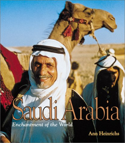 Saudi Arabia (Enchantment of the World, Second): Heinrichs, Ann