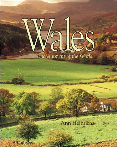 Wales (Enchantment of the World, Second Series): Heinrichs, Ann