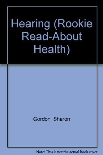 9780516222899: Hearing (Rookie Read-About Health)