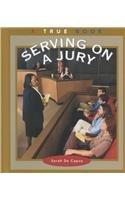 9780516223292: Serving on a Jury (True Books: Civics)