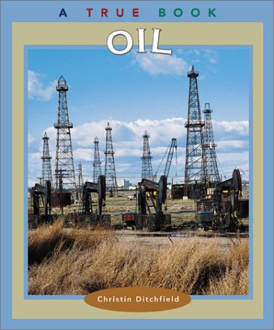 9780516223438: Oil (True Books: Natural Resources)
