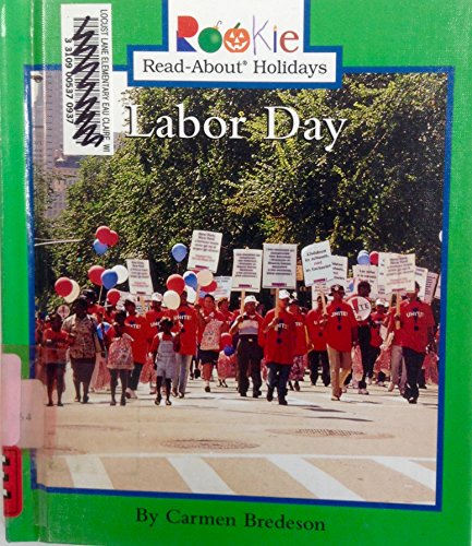 Labor Day (Rookie Read-About Holidays): Carmen Bredeson