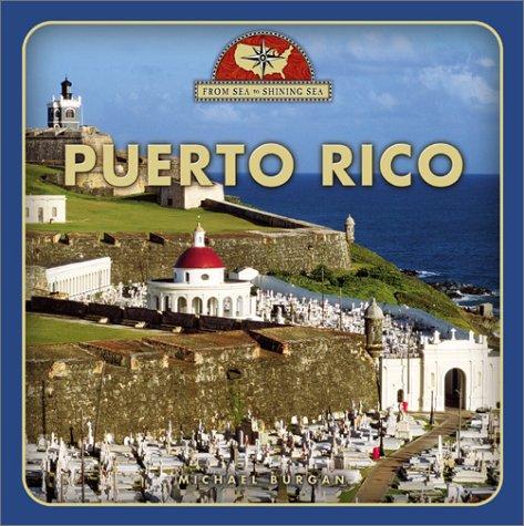 9780516223988: Puerto Rico (From Sea to Shining Sea)