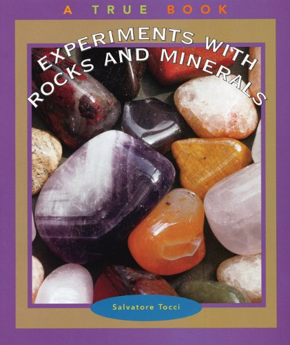 9780516225074: Experiments With Rocks and Minerals (True Books)