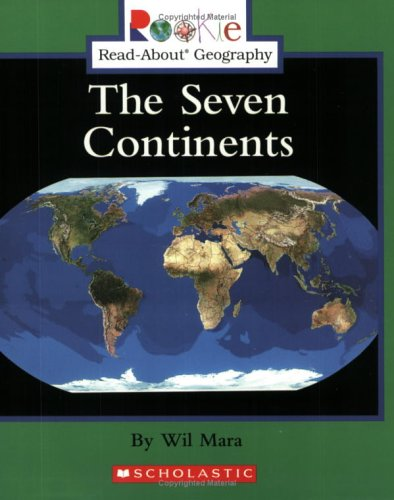 The Seven Continents (Rookie Read-About Geography (Paperback)): Wil Mara