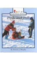 Push and Pull (Rookie Read-About Science): Murphy, Patricia J.