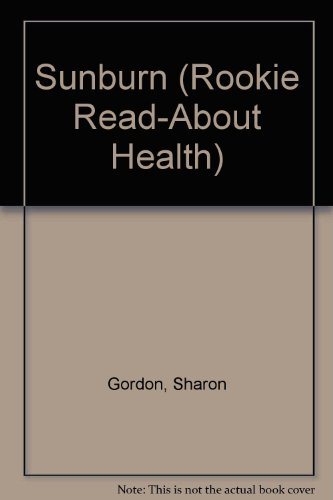 9780516225692: Sunburn (Rookie Read-About Health)
