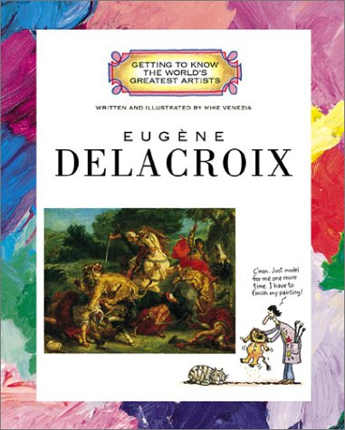 Eugène Delacroix (Getting to Know the World's Greatest Artists): Venezia, Mike