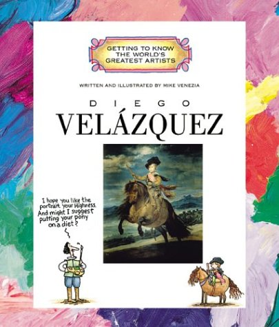 Diego Velazquez (Getting to Know the World's Greatest Artists): Venezia, Mike