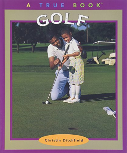 Golf (True Books: Sports): Christin Ditchfield