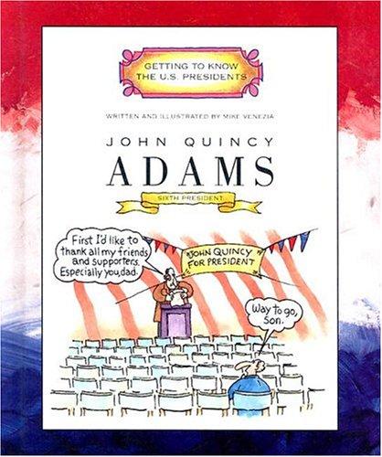 John Quincy Adams: Sixth President 1825-1829 (Getting: Venezia, Mike