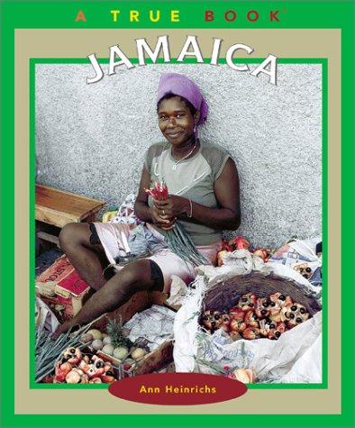 Jamaica (True Books: Geography: Countries): Heinrichs, Ann