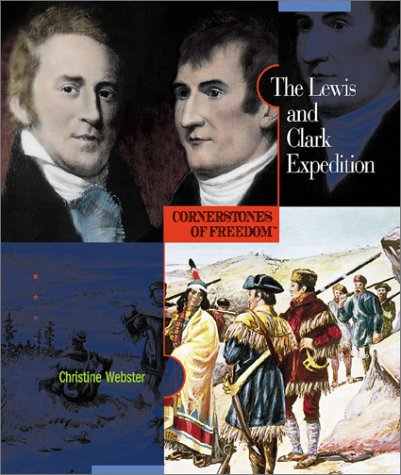 The Lewis and Clark Expedition (Cornerstones of Freedom Snd Series )